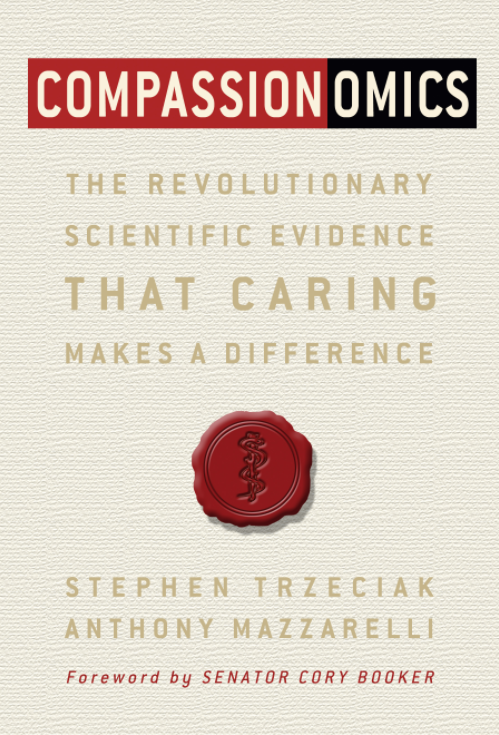 Compassionomics - the revolutionary scientific evidence that caring makes a difference